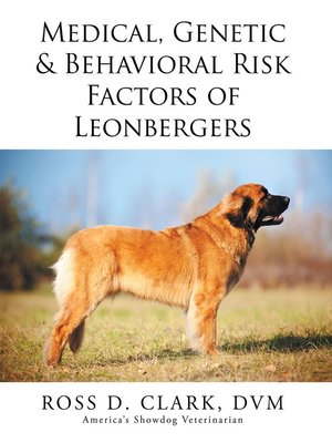 cover image of Medical, Genetic & Behavioral Risk Factors of Leonbergers