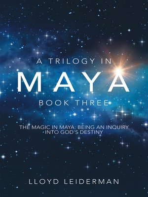 cover image of A Trilogy in Maya  Book Three