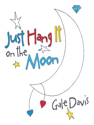 cover image of Just Hang It on the Moon