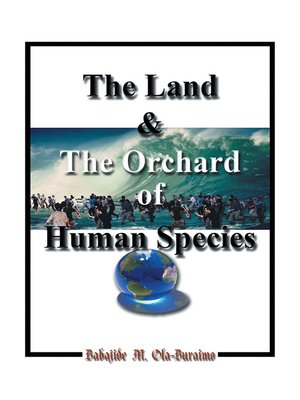 cover image of The Land & the Orchard of Human Species