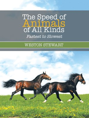 cover image of The Speed of Animals of All Kinds