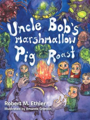 cover image of Uncle Bob's Marshmallow Pig Roast