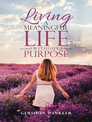 cover image of Living a Meaningful Life Without Purpose