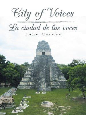 cover image of City of Voices / La Ciudad De Las Voces