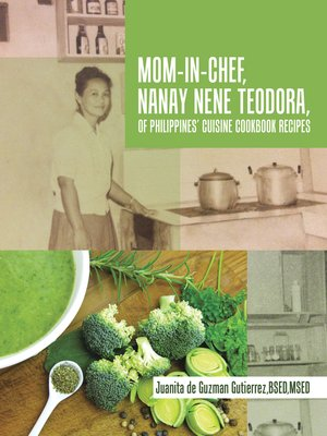 cover image of Mom-In-Chef, Nanay Nene Teodora, of Philippines' Cuisine Cookbook Recipes