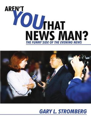 cover image of Aren't You That News Man?