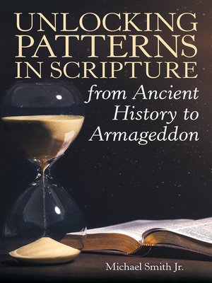 cover image of Unlocking Patterns in Scripture from Ancient History to Armageddon
