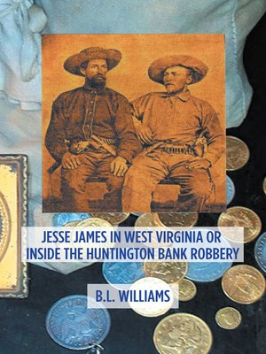 cover image of Jesse James in West Virginia or Inside the Huntington Bank Robbery
