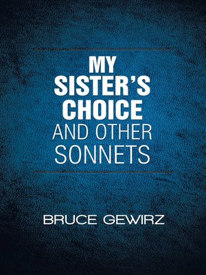 cover image of My Sister's Choice and Other Sonnets