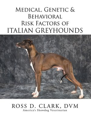 cover image of Medical, Genetic & Behavioral Risk Factors of Italian Greyhounds