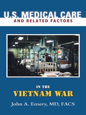 cover image of U.S. Medical Care and Related Factors in the Vietnam War