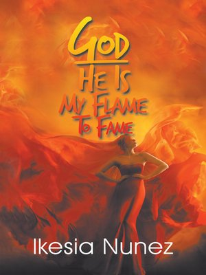 cover image of God-He Ls My Flame to Fame