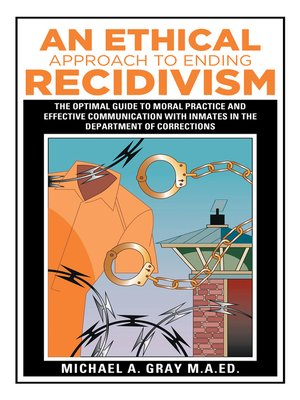 cover image of An Ethical Approach to Ending Recidivism