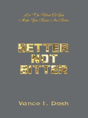 cover image of Better Not Bitter