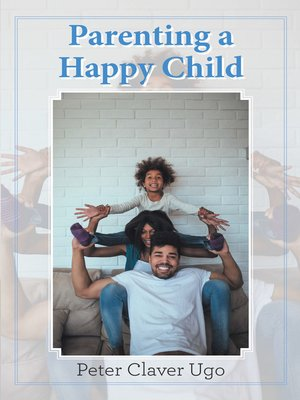 cover image of Parenting a Happy Child