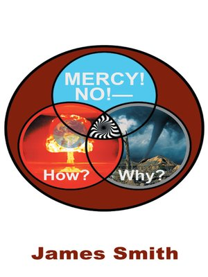 cover image of Mercy! No!—How? Why?