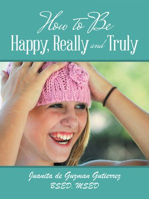 cover image of How to Be Happy, Really and Truly