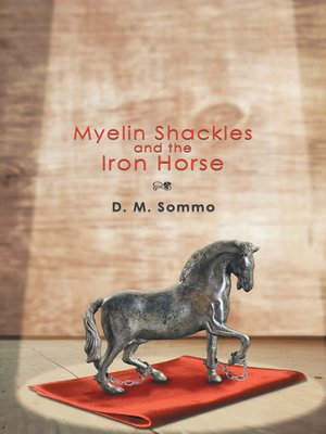 cover image of Myelin Shackles and the Iron Horse