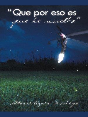 "cover image of ""Que Por Eso Es Que He Vuelto"""