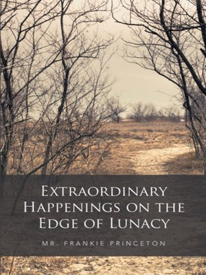 cover image of Extraordinary Happenings on the Edge of Lunacy