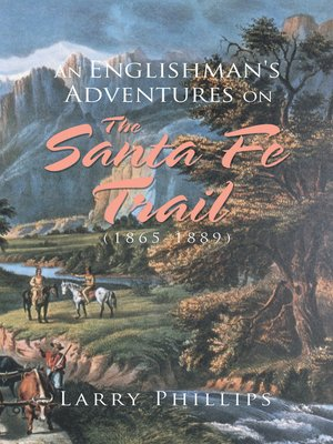 cover image of An Englishman's Adventures on the Santa Fe Trail (1865–1889)
