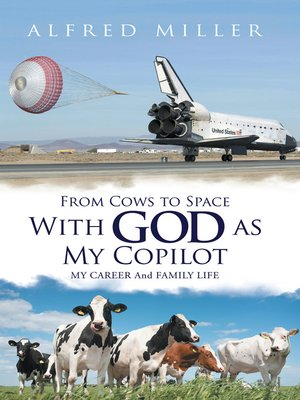 cover image of From Cows to Space with God as My Copilot