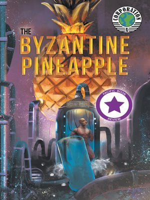 cover image of The Byzantine Pineapple (Part 1) with Corporation X