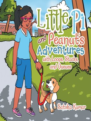 cover image of Little Pi and Peanut'S Adventures with Loops, Stacks, and Queues