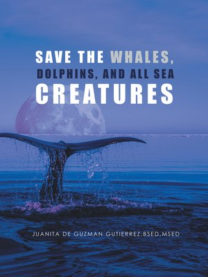cover image of Save the Whales, Dolphins, and All Sea Creatures