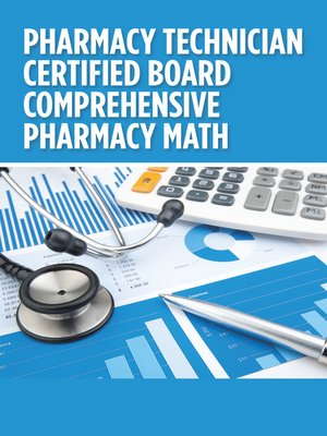 cover image of Pharmacy  Technician  Certified Board Comprehensive Pharmacy Math