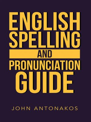 cover image of English Spelling and Pronunciation Guide