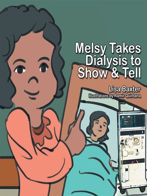 cover image of Melsy Takes Dialysis to Show & Tell