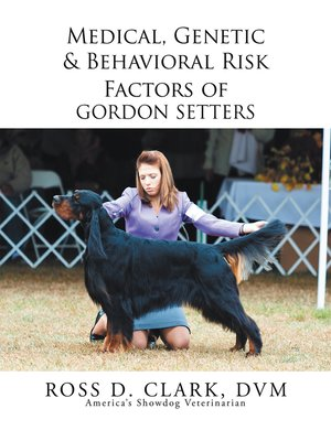 cover image of Medical, Genetic & Behavioral Risk Factors of Gordon Setters