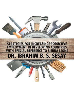 cover image of Strategies for Increasing Productive Employment in Developing Countries with Special Reference to Sierra Leone