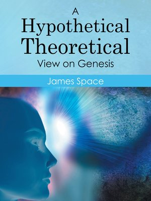 cover image of A Hypothetical Theoretical View on Genesis