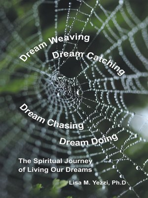 cover image of Dream Weaving, Dream Catching, Dream Chasing, Dream Doing