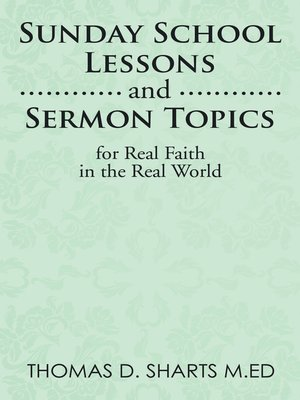 cover image of Sunday School Lessons    and Sermon Topics for Real        Faith in the Real World