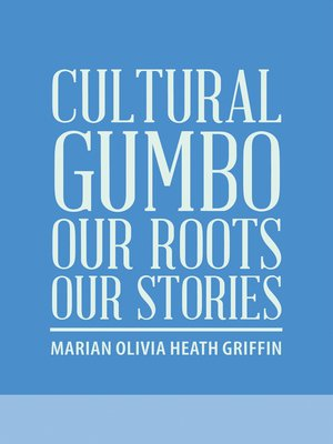 cover image of Cultural Gumbo, Our Roots, Our Stories