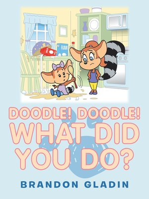 cover image of Doodle! Doodle! What Did You Do?