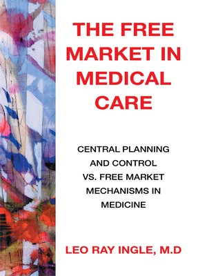 cover image of The Free Market in Medical Care