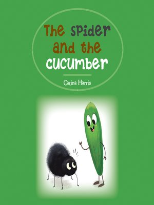 cover image of The Spider and the Cucumber