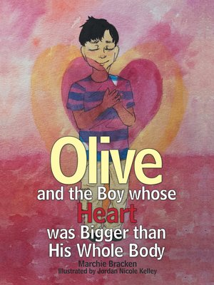 cover image of Olive and the Boy Whose Heart Was Bigger Than His Whole Body