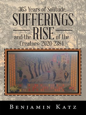 cover image of 365 Years of Solitude, Sufferings and the Rise of the Creators