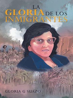 cover image of La Gloria De Los Inmigrantes