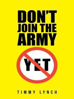 cover image of Don't Join the Army Yet!!