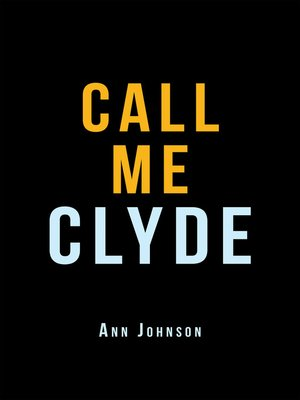 cover image of Call Me Clyde