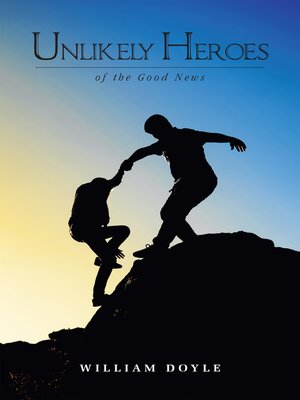 cover image of Unlikely Heroes of the Good News