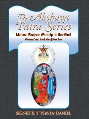 cover image of The Akshaya Patra Series Manasa Bhajare