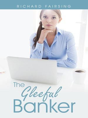 cover image of The Gleeful Banker