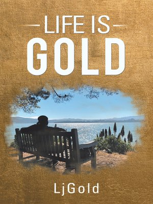 cover image of Life Is Gold